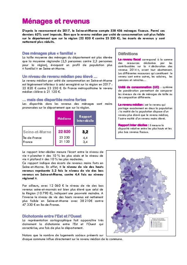 Ménages et revenus D'après le recensement de 2017, la Seine-et-Marne compte 538 456 ménages fiscaux. Parmi ces derniers 62...