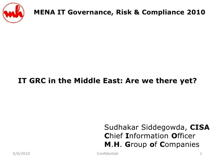 MENA IT Governance, Risk & Compliance 2010       IT GRC in the Middle East: Are we there yet?                             ...
