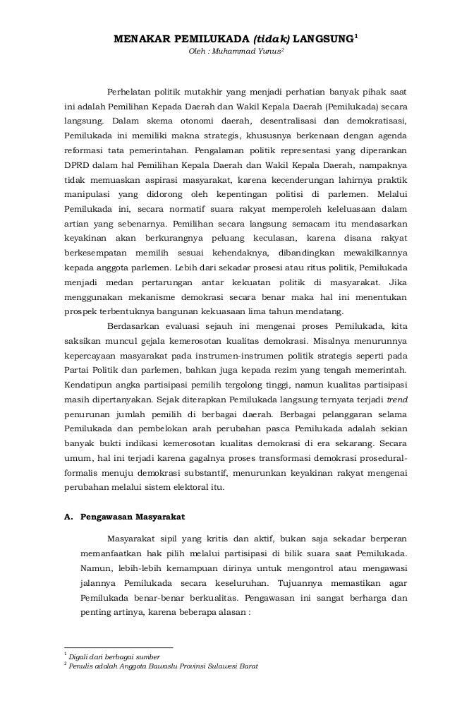 MENAKAR PEMILUKADA (tidak) LANGSUNG1Oleh : Muhammad Yunus2Perhelatan politik mutakhir yang menjadi perhatian banyak pihak ...