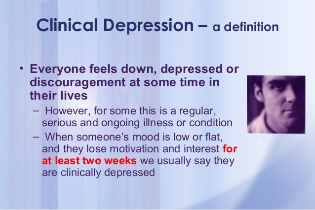 The definition of depression from a clinical view