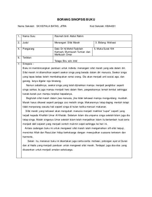 BORANG SINOPSIS BUKU Nama Sekolah: SK KEPALA BATAS, JITRA Kod Sekolah: KBA4031 1. Nama Guru Rosmah binti Abdul Rahim 2. Ju...