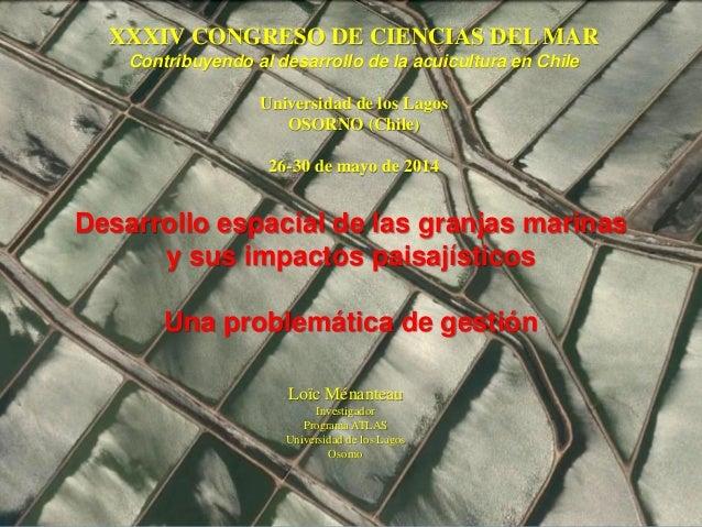 XXXIV CONGRESO DE CIENCIAS DEL MAR Contribuyendo al desarrollo de la acuicultura en Chile Universidad de los Lagos OSORNO ...