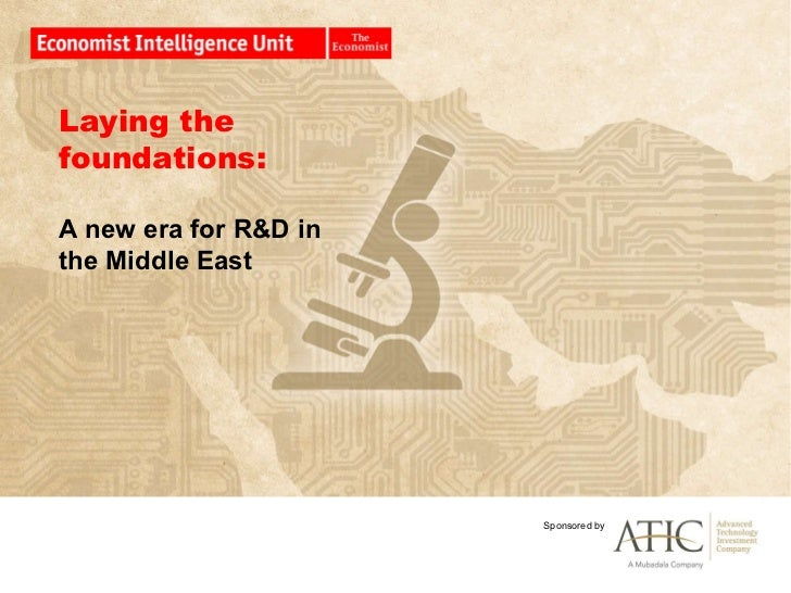 Laying thefoundations:A new era for R&D inthe Middle East                       Sponsored by