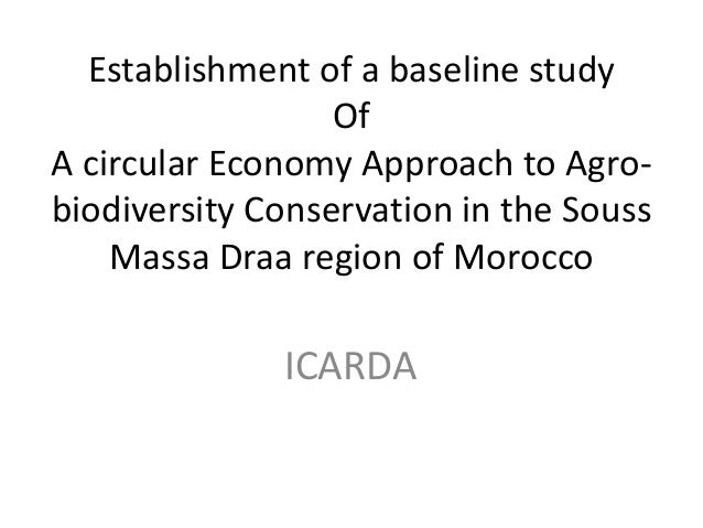 Establishment of a baseline study Of A circular Economy Approach to Agro- biodiversity Conservation in the Souss Massa Dra...