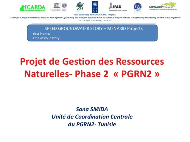 SPEED GROUNDWATER STORY – MENARID Projects Your Name: Title of your story: Answer 1: Final Workshop for GEF MENARID Projec...