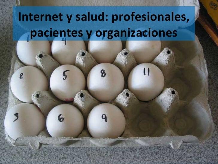 Internet y salud: profesionales,  pacientes y organizaciones