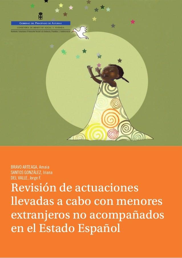 Revisión de actuaciones llevadas a cabo con menores extranjeros no acompañados en el Estado Español BRAVO ARTEAGA, Amaia S...