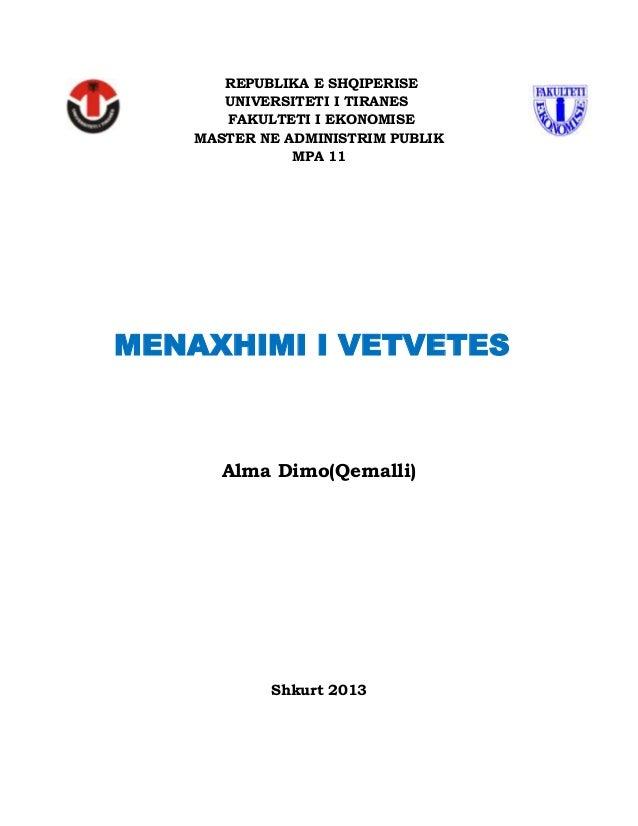 REPUBLIKA E SHQIPERISE UNIVERSITETI I TIRANES FAKULTETI I EKONOMISE MASTER NE ADMINISTRIM PUBLIK MPA 11 MENAXHIMI I VETVET...