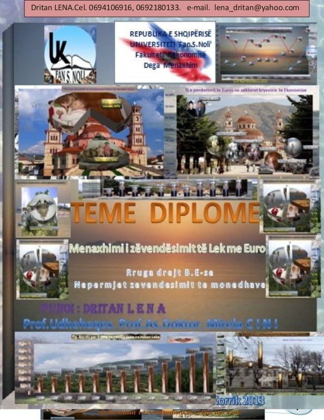 11 20132013 RRUGA DREJT B.E-se nepermjet zevendesimit te monedhes Lek ne Euro. Dritan L E n a Menaxhimi i zevendesimit te ...