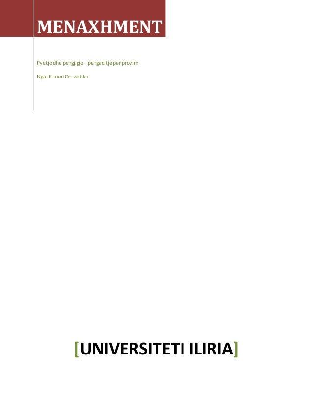 MENAXHMENT Pyetje dhe përgjigje –përgaditjepërprovim Nga: ErmonCervadiku [UNIVERSITETI ILIRIA]