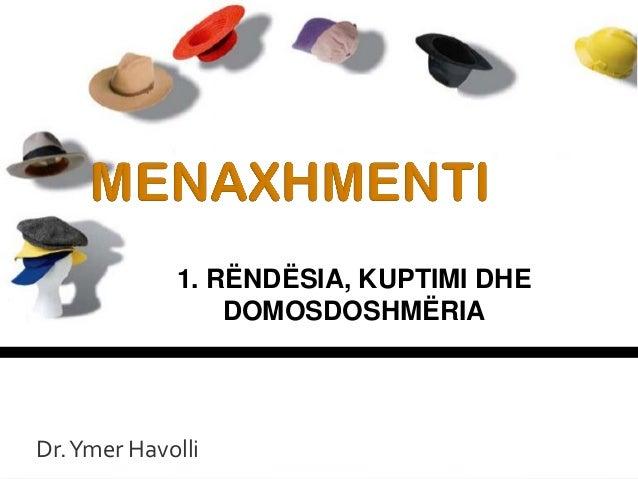 Dr.Ymer Havolli 1. RËNDËSIA, KUPTIMI DHE DOMOSDOSHMËRIA 1