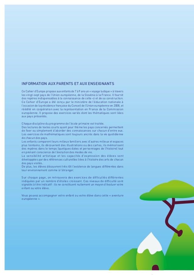 INFORMATION AUX PARENTS ET AUX ENSEIGNANTSCe Cahier d'Europe propose aux enfants de 7 à 9 ans un « voyage ludique » à trav...