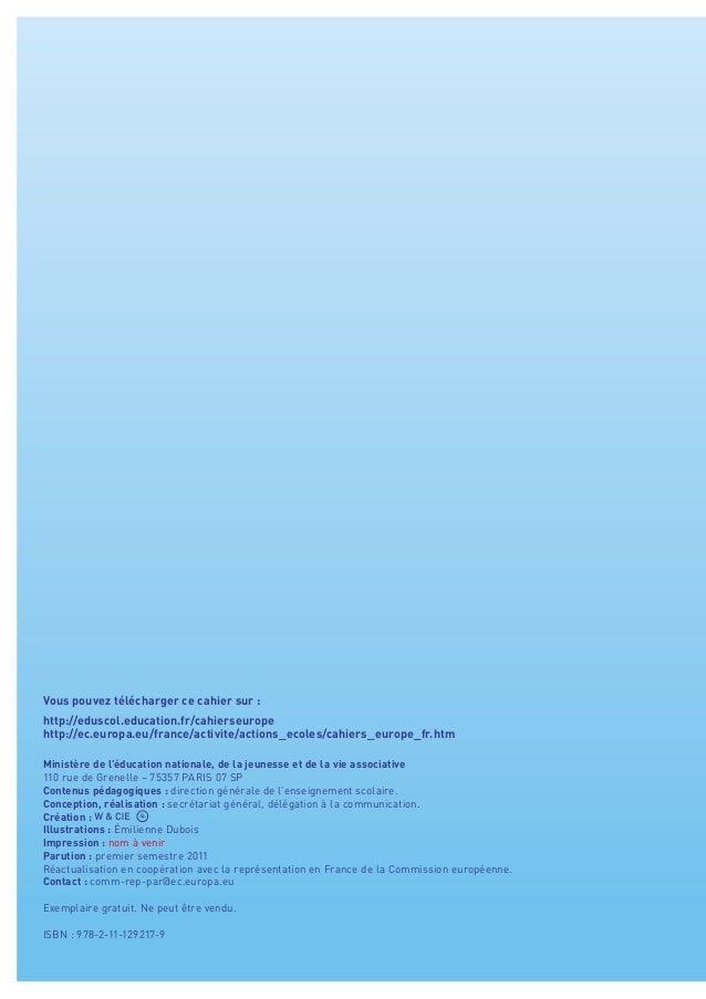 Vous pouvez télécharger ce cahier sur :http://eduscol.education.fr/cahierseuropehttp://ec.europa.eu/france/activite/action...