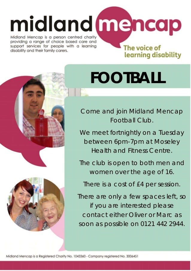 FOOTBALL Come and join Midland Mencap        Football Club.We meet fortnightly on a Tuesday between 6pm-7pm at Moseley   H...