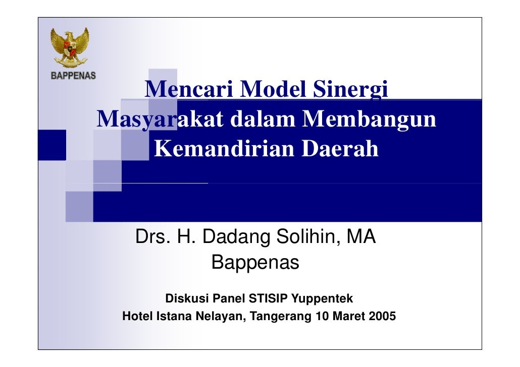 Mencari Model Sinergi  Masyarakat Dalam Membangun Kemandirian Daerah Drs. H. Dadang Solihin, MA Diskusi Panel STISIP Yuppe...