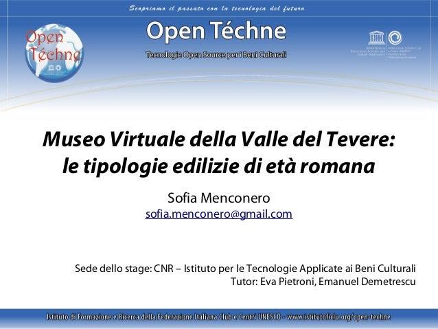 Museo Virtuale della Valle del Tevere: le tipologie edilizie di età romana Sofia Menconero  sofia.menconero@gmail.com  Sed...