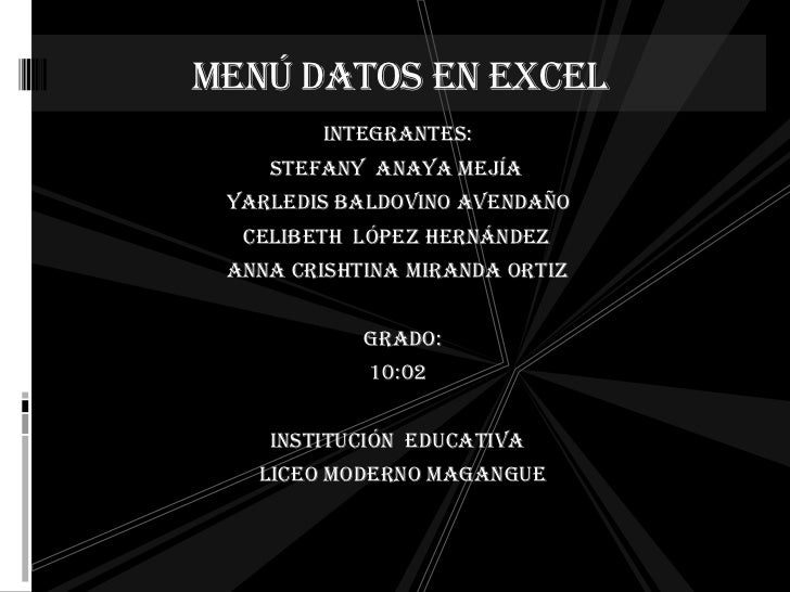 menú datos en Excel        integrantes:    stefany Anaya mejía yarledis Baldovino Avendaño  celibeth López Hernández Anna ...