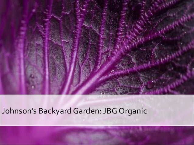 Johnson's Backyard Garden: JBG Organic