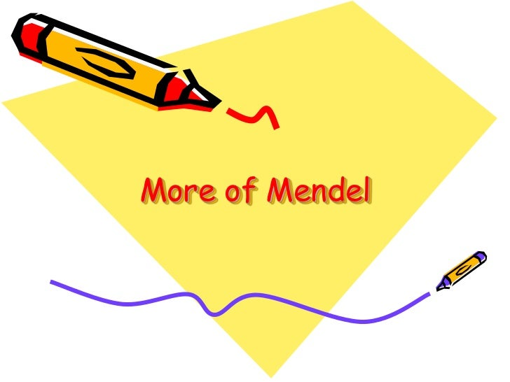 More of Mendel<br />