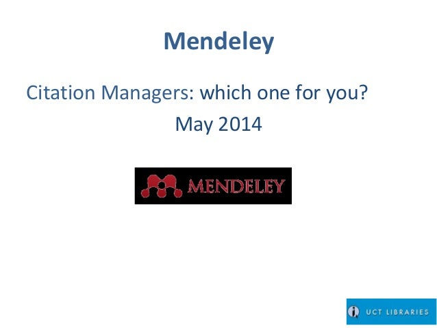 Mendeley Citation Managers: which one for you? May 2014