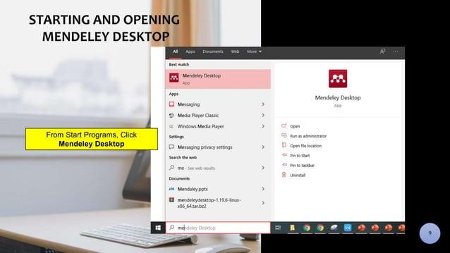 DESKTOP INTERFACESTARTING AND OPENING MENDELEY DESKTOP 9 From Start Programs, Click Mendeley Desktop