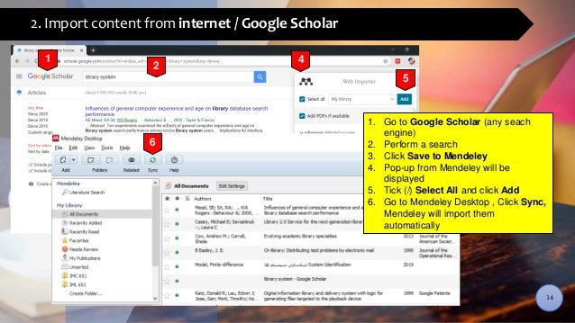 2. Import content from internet / Google Scholar 14 1. Go to Google Scholar (any seach engine) 2. Perform a search 3. Clic...