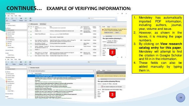 CONTINUES… EXAMPLE OF VERIFYING INFORMATION: 1. Mendeley has automatically imported PDF information, including authors, jo...