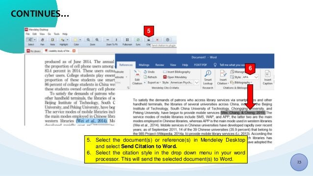 CONTINUES… 5 6 5. Select the document(s) or reference(s) in Mendeley Desktop and select Send Citation to Word. 6. Select t...