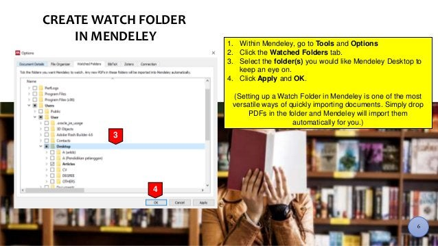 CREATE WATCH FOLDER IN MENDELEY 1. Within Mendeley, go to Tools and Options 2. Click the Watched Folders tab. 3. Select th...