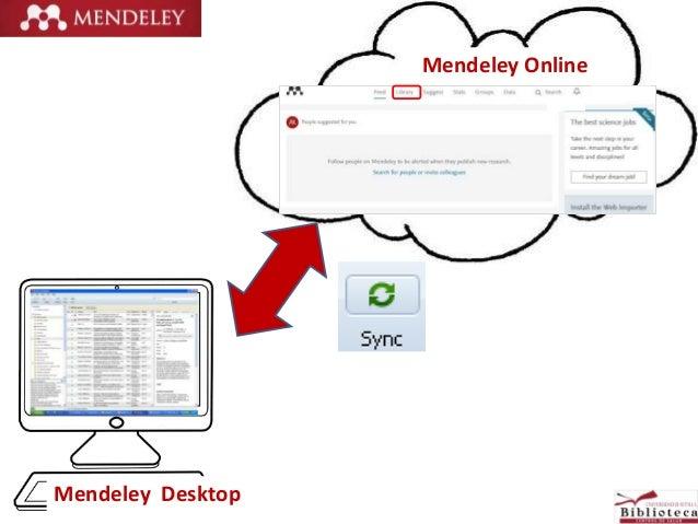 Mendeley Online Mendeley Desktop