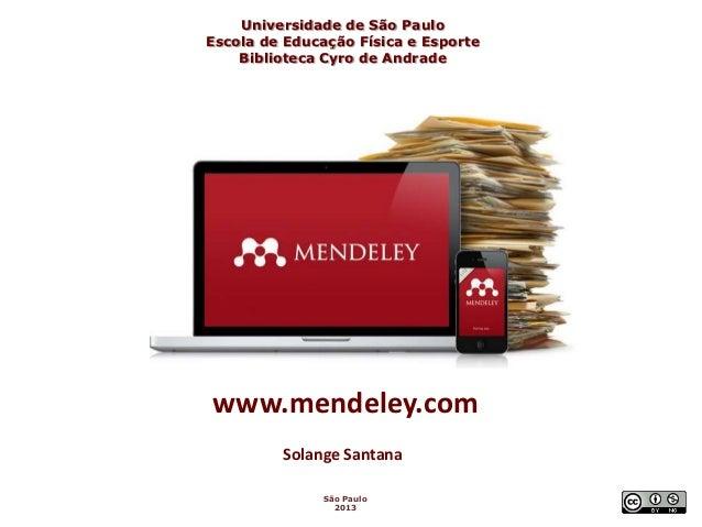 Universidade de São Paulo Escola de Educação Física e Esporte Biblioteca Cyro de Andrade  www.mendeley.com Solange Santana...