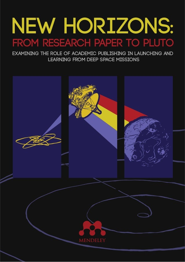 Examining the role of academic publishing in launching and learning from deep space missions FROM RESEARCH PAPER TO PLUTO ...