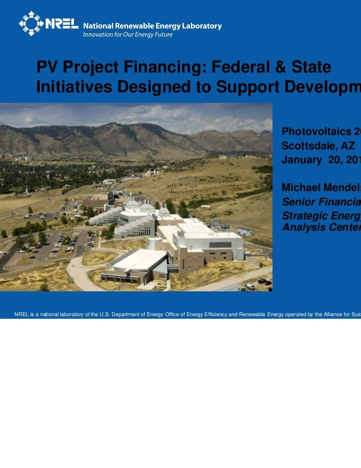 PV Project Financing: Federal & State        Initiatives Designed to Support Development                                  ...