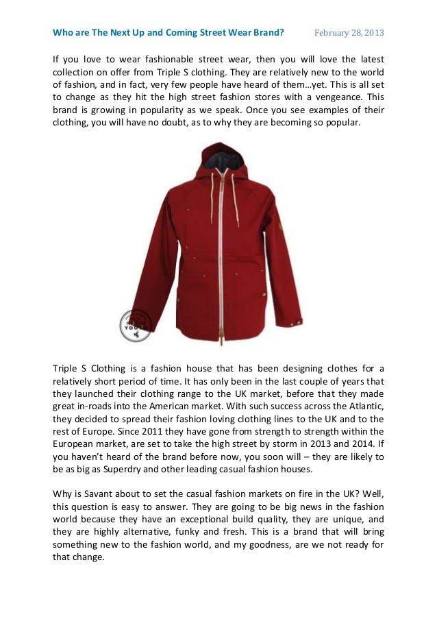 Who are The Next Up and Coming Street Wear Brand?               February 28, 2013If you love to wear fashionable street we...
