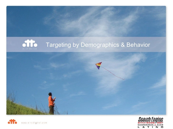 Targeting by Demographics & Behavior