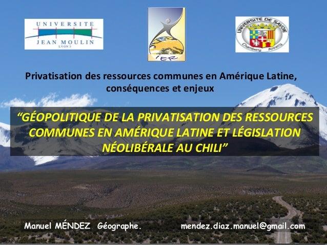 """Privatisation des ressources communes en Amérique Latine, conséquences et enjeux  """"GÉOPOLITIQUE DE LA PRIVATISATION DES RE..."""