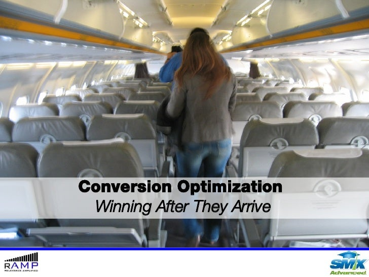 Conversion Optimization  Winning After They Arrive