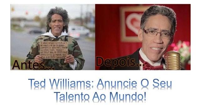 Se lhe perguntarmos se conhece Ted Williams. Provavelmente não saberá de quem quem se trata. Mas se lhe lembrarmos de que ...