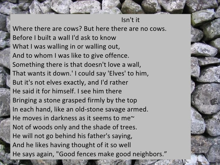 """the theme of isolation in mending wall 1 abgabe: 17 juni 1998 contents part 1: preface part 2: robert frost - the poet's life part 3: """"mending wall"""" as a typical example of modern american poetry."""