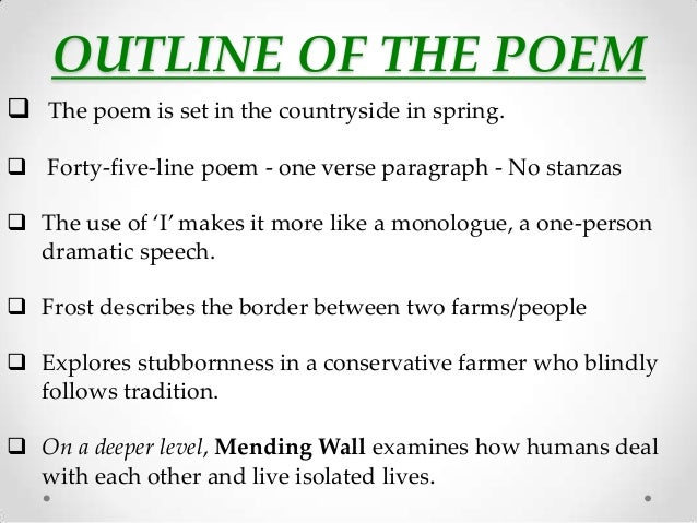 an analysis of the poem mending wall by robert frost Analysis of mending wall by robert frost the theme of the poem is about two neighbours who disagree over the need of a wall to separate their properties.