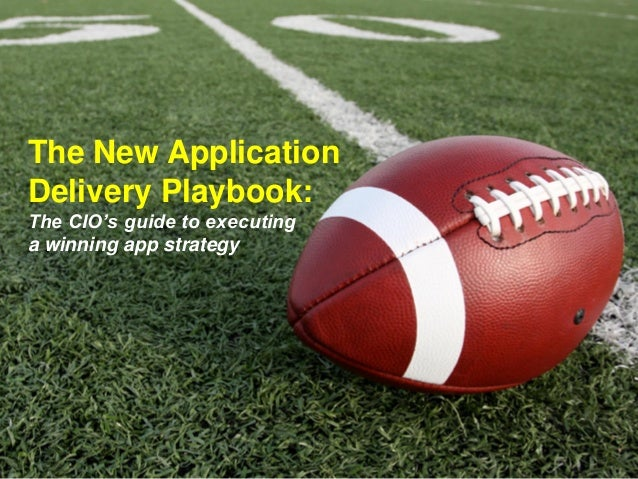 The New Application Delivery Playbook: The CIO's guide to executing a winning app strategy