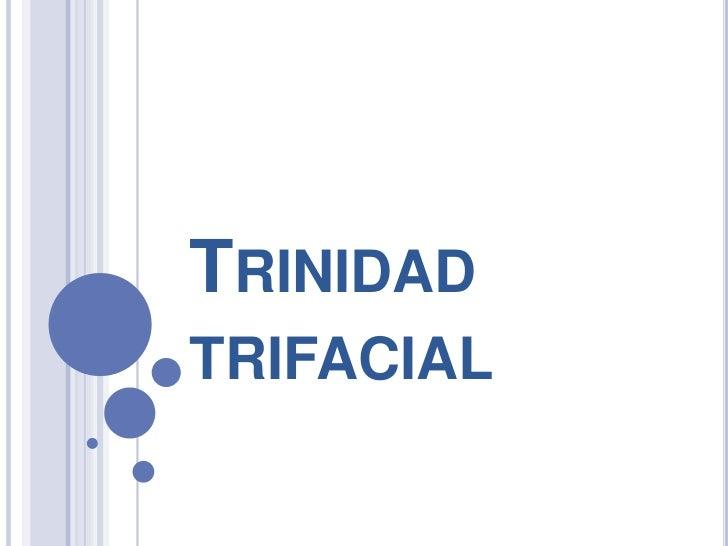 TRINIDADTRIFACIAL