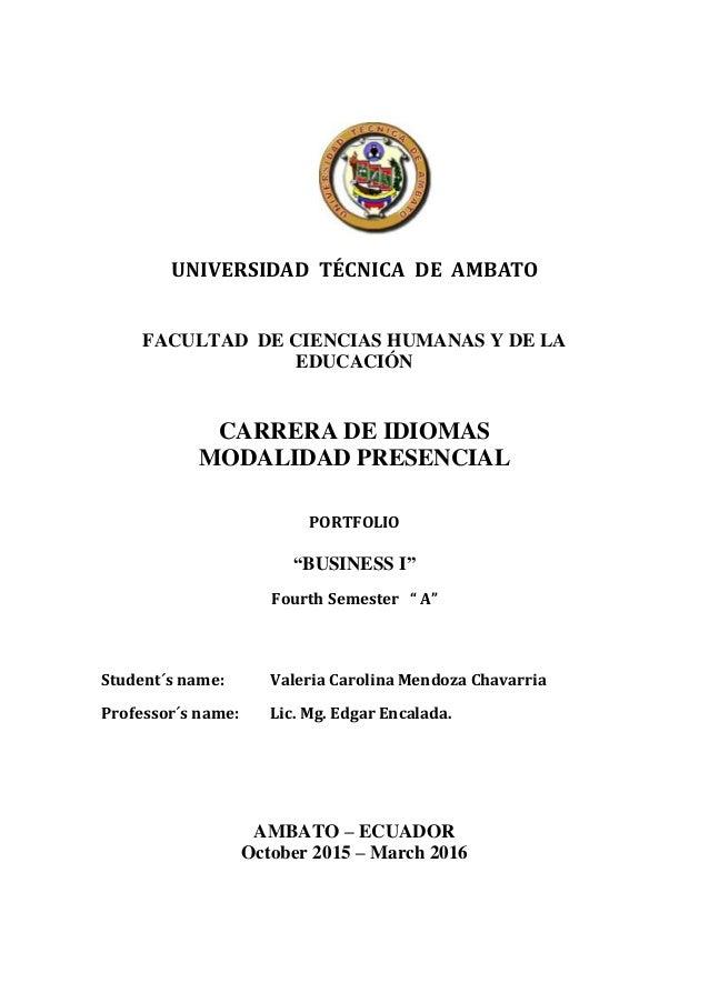 UNIVERSIDAD TÉCNICA DE AMBATO FACULTAD DE CIENCIAS HUMANAS Y DE LA EDUCACIÓN CARRERA DE IDIOMAS MODALIDAD PRESENCIAL PORTF...