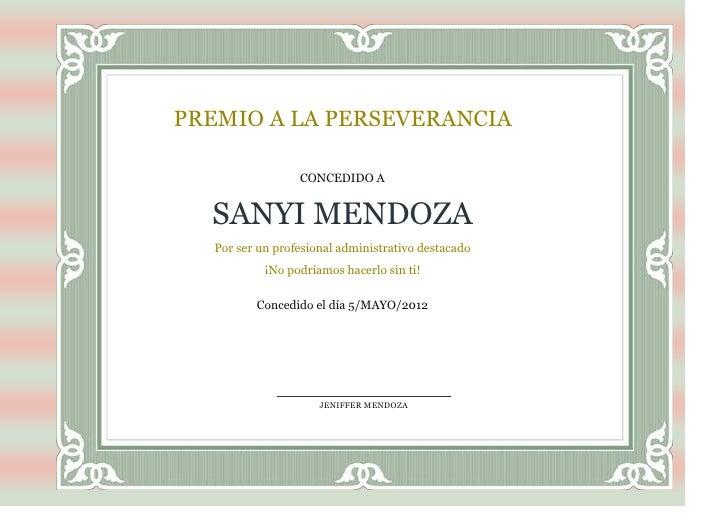 PREMIO A LA PERSEVERANCIA                  CONCEDIDO A  SANYI MENDOZA   Por ser un profesional administrativo destacado   ...