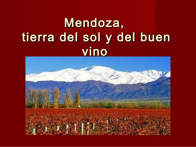 Mendoza,tierra del sol y del buen           vino