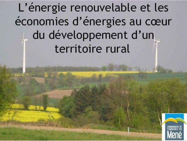 12 octobre 2010 L'énergie renouvelable et les économies d'énergies au cœur du développement d'un territoire rural