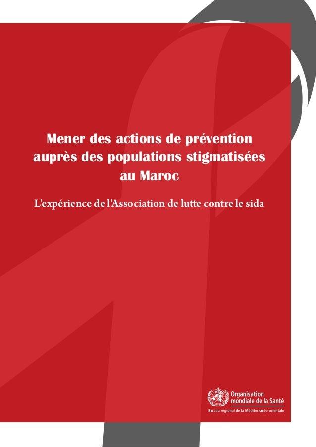 Mener des actions de prévention auprès des populations stigmatisées au Maroc L'expérience de l'Association de lutte contre...