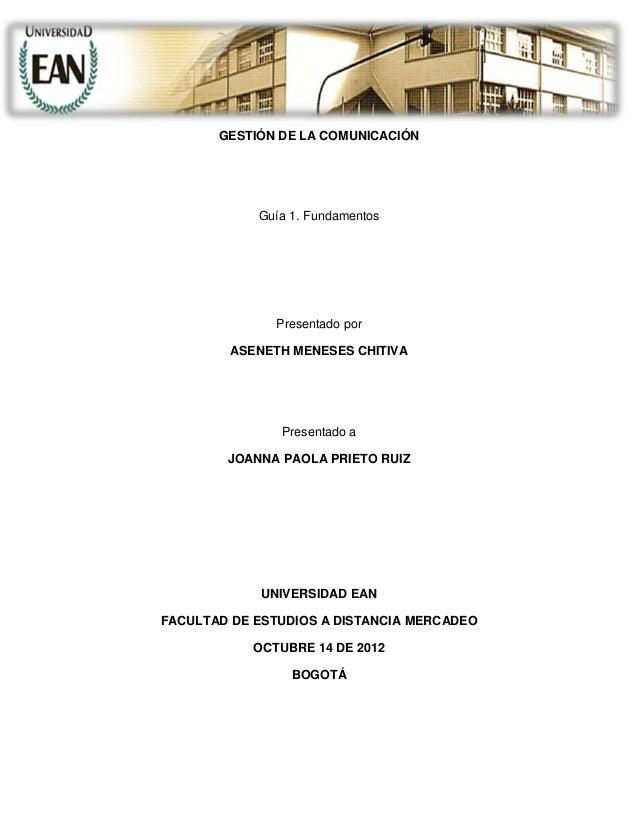 GESTIÓN DE LA COMUNICACIÓN            Guía 1. Fundamentos              Presentado por         ASENETH MENESES CHITIVA     ...