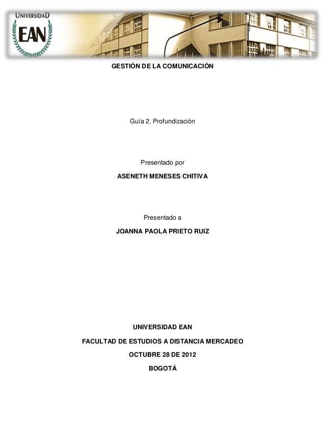 GESTIÓN DE LA COMUNICACIÓN            Guía 2. Profundización               Presentado por         ASENETH MENESES CHITIVA ...