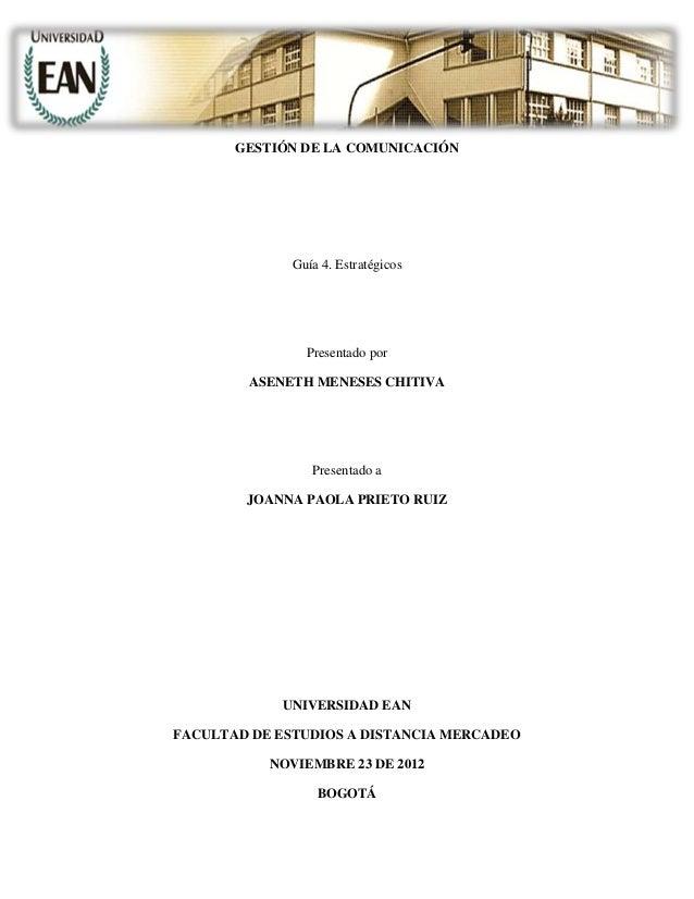 GESTIÓN DE LA COMUNICACIÓN              Guía 4. Estratégicos                Presentado por        ASENETH MENESES CHITIVA ...